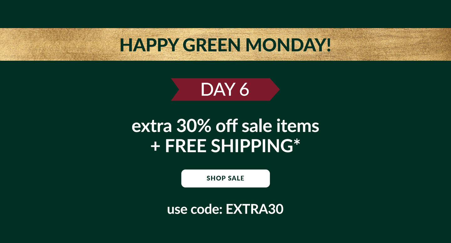 extra 30% off sale items and free shipping*