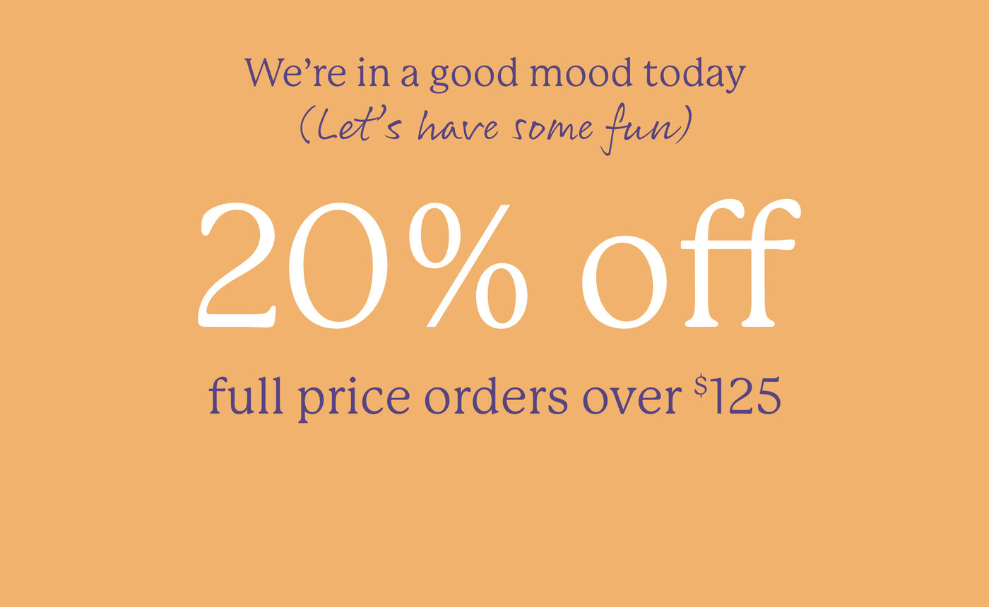 20% off full price orders over $125