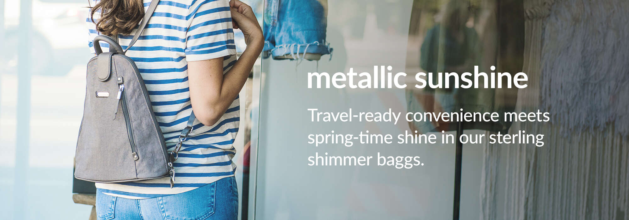 Metallic Sunshine. Travel-ready convenience meets spring-time shine in our sterling shimmer bags.