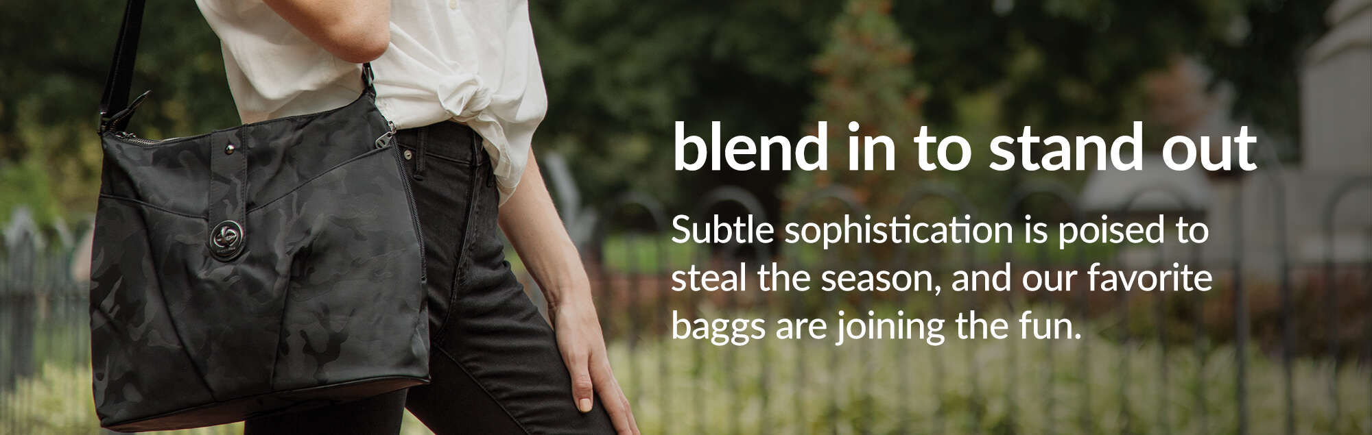 'Blend in to stand out. Subtle sophistication is poised to steal the season