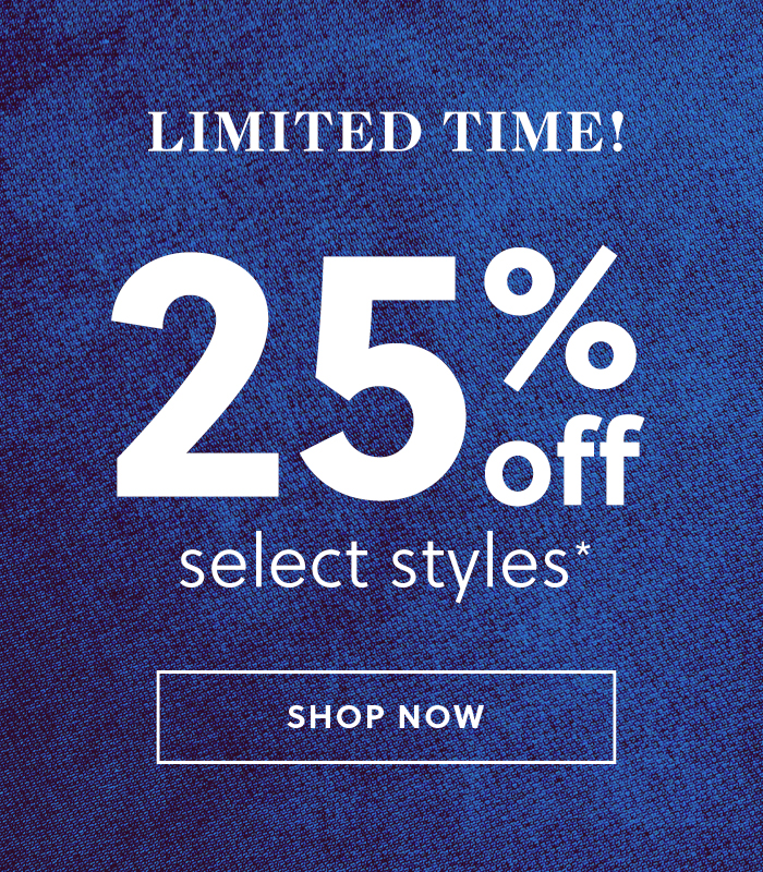 25 percent off select styles