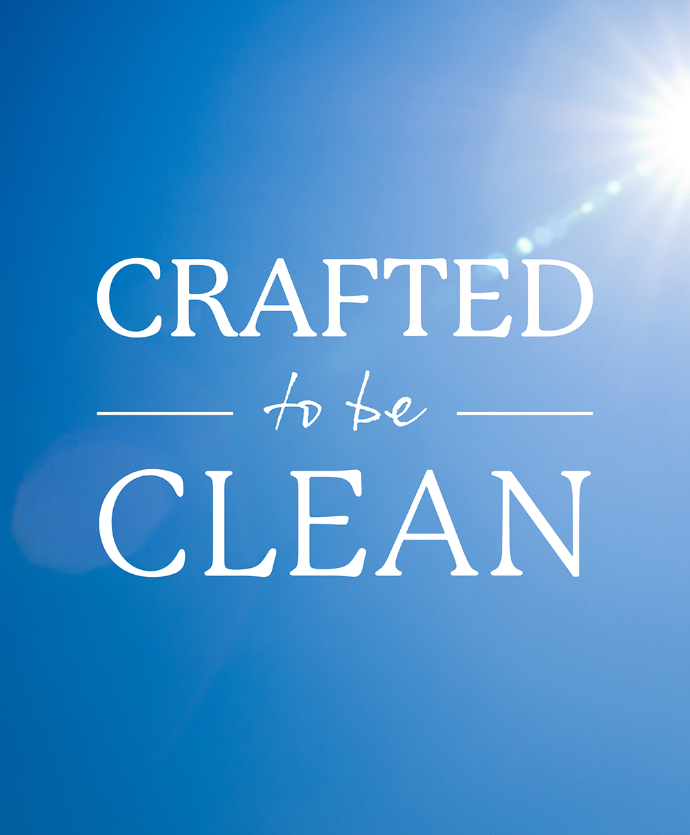 Crafted to be clean